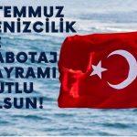 1 Temmuz Denizcilik ve Kabotaj Bayramımız Kutlu olsun…